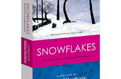 SNOWFLAKES:BEST SHORT STORIES OF NATHANIEL HAWTHORNE 霍桑经典短篇小说(英文原版)[pdf txt epub azw3 mobi]